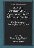 Handbook of Psychological Approaches With Violent Offenders Contemporary Strategies and Issues