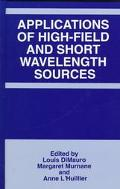 Applications of High-Field and Short Wavelength Sources