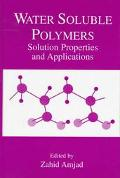 Water Soluble Polymers Solution Properties and Applications