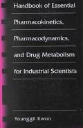 Handbook of Essential Pharmacokinetics, Pharmacodynamics and Drug Metabolism for Industrial ...