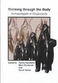 Thinking Through the Body Archaeologies of Corporeality