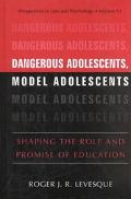 Dangerous Adolescents, Model Adolescents Shaping the Role and Promise of Education