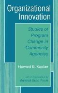 Organizational Innovation Studies of Program Change in Community Agencies