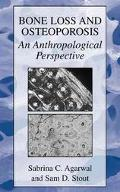 Bone Loss and Osteoporosis An Anthropological Perspective