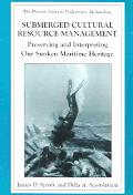 Submerged Cultural Resource Management Preserving and Interpreting Our Sunken Maritime Heritage
