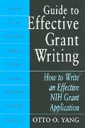 Guide to Effective Grant Writing How to Write a Successful NIH Grant Application