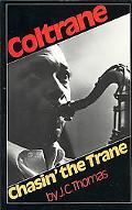 Chasin' the Trane The Music and Mystique of John Coltrane