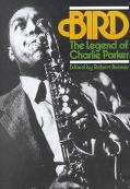 Bird The Legend of Charlie Parker