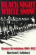 Black Night, White Snow: Russia's Revolutions, 1905-1917 - Harrison Evans Salisbury - Paperback