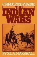 Crimsoned Prairie The Indian Wars