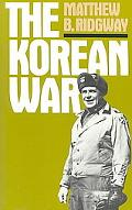 Korean War How We Met the Challenge  How All-Out Asian War Was Averted  Why Macarthur Was Di...