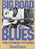 Big Road Blues Tradition and Creativity in the Folk Blues