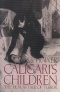 Caligari's Children The Film As Tale of Terror