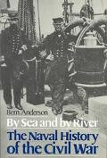 By Sea and by River The Naval History of the Civil War