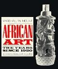 African Art: The Years since 1920 - Marshall W. Mount - Paperback