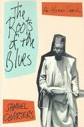 Roots of the Blues An African Search