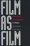Film As Film Understanding and Judging Movies