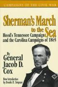 Sherman's March to the Sea Hood's Tennessee Campaign & the Carolina Campaigns of 1865