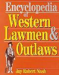 Encyclopedia of Western Lawmen & Outlaws