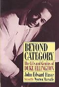 Beyond Category The Life and Genius of Duke Ellington