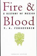 Fire and Blood A History of Mexico