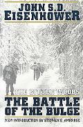 Bitter Woods The Dramatic Story, Told at All Echelons- From Supreme Command to Squad Leader-...