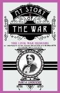 My Story of the War A Woman's Narrative of Four Years Personal Experience As Nurse in the Un...