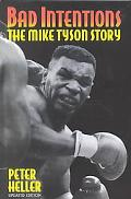 Bad Intentions The Mike Tyson Story