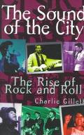 Sound of the City The Rise of Rock and Roll