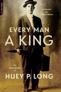 Every Man a King The Autobiography of Huey P. Long