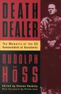 Death Dealer The Memoirs of the Ss Kommandant at Auschwitz