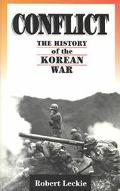 Conflict The History of the Korean War, 1950-53