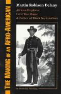 Making of an Afro-American Martin Robison Delany 1812-1885