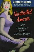Hardboiled America Lurid Paperbacks and the Masters of Noir