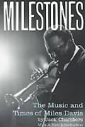 Milestones The Music and Times of Miles Davis