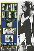 Stanley Kubrick A Biography