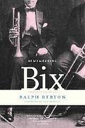Remembering Bix A Memoir of the Jazz Age
