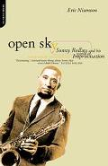 Open Sky Sonny Rollins and His World of Improvisation