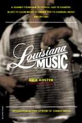 Louisiana Music A Journey from R&B to Zydeco, Jazz to Country, Blues to Gospel, Cajun Music ...