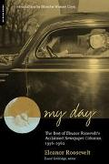 My Day The Best of Eleanor Roosevelt's Acclaimed Newspaper Columns, 1936-1962