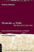 Montcalm and Wolfe The French and Indian War
