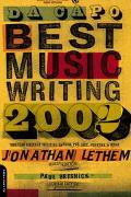 Da Capo Best Music Writing 2002 The Year's Finest Writing on Rock, Pop, Jazz, Country & More