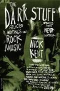 Dark Stuff Selected Writings on Rock Music