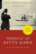 Miracle at Kitty Hawk The Letters of Wilbur and Orville Wright