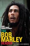 Every Little Thing Gonna Be Alright The Bob Marley Reader