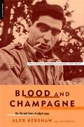 Blood and Champagne The Life and Times of Robert Capa