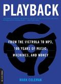 Playback From the victrola to MP3, 100 Years of Music, Machines, and Money