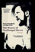Mayor of Macdougal Street A Memoir