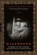 Halfbreed The Remarkable True Story of George Bent-Caught Between the Worlds of the Indian a...
