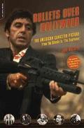 Bullets Over Hollywood The American Gangster Picture from the Silents to the